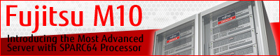 Fujitsu M10 Introducing the Most Advanced Server with SPARC64 Processor